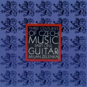 Three Centuries Of Czech Music - Part One Guitar